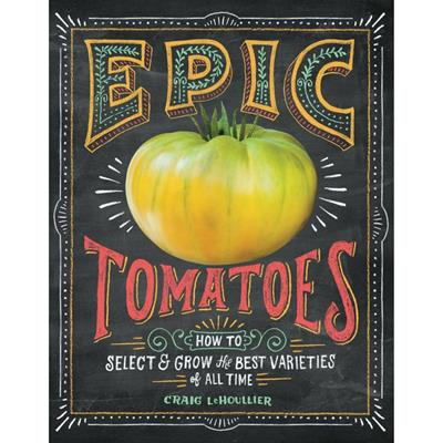 Epic Tomatoes by Craig LeHoullier,622208