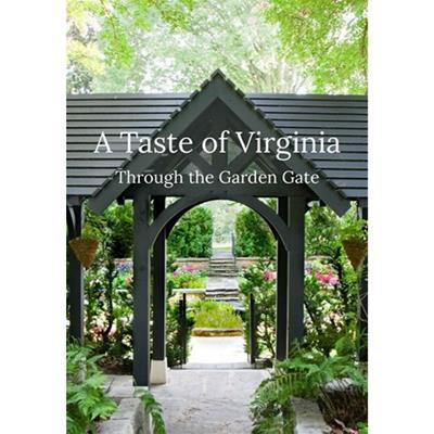 A Taste of Virginia: Through the Garden Gate Cookbook