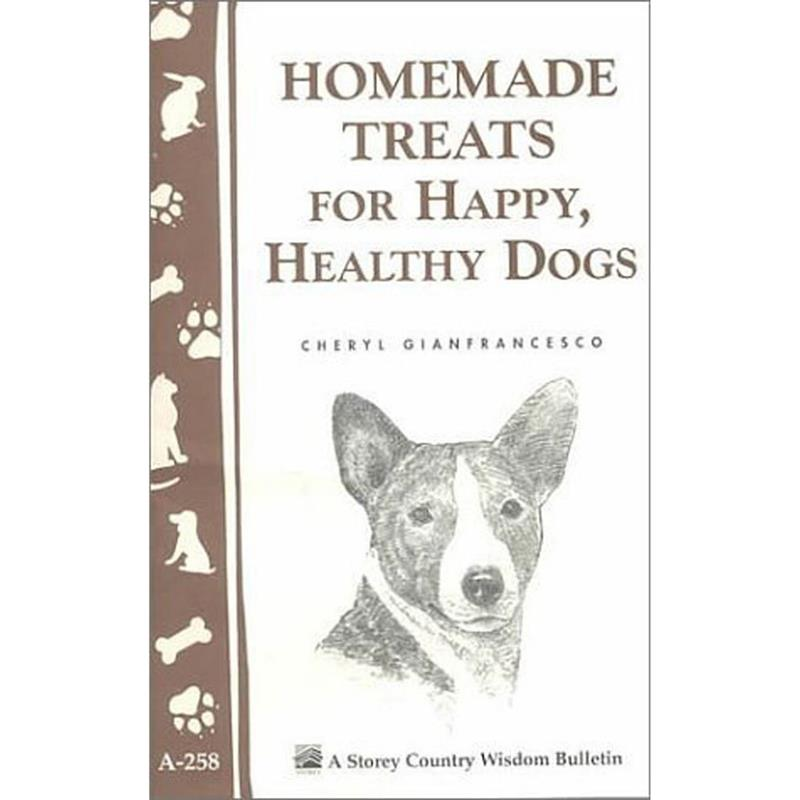 Homemade Treats for Happy, Healthy Dogs by C. Gianfrancesco,67323
