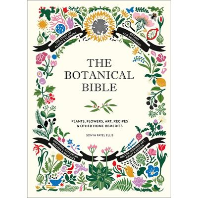 The Botanical Bible by Sonya Patel Ellis