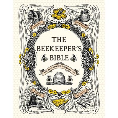 The Beekeeper's Bible by R. Jones and S. Sweeney-Lynch