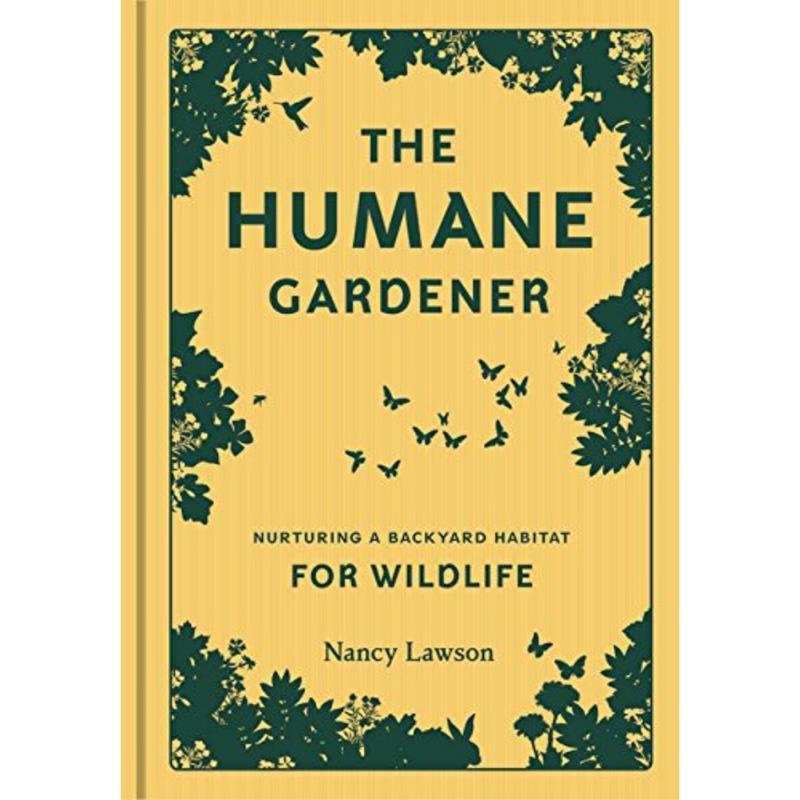 The Humane Gardener by Nancy Lawson