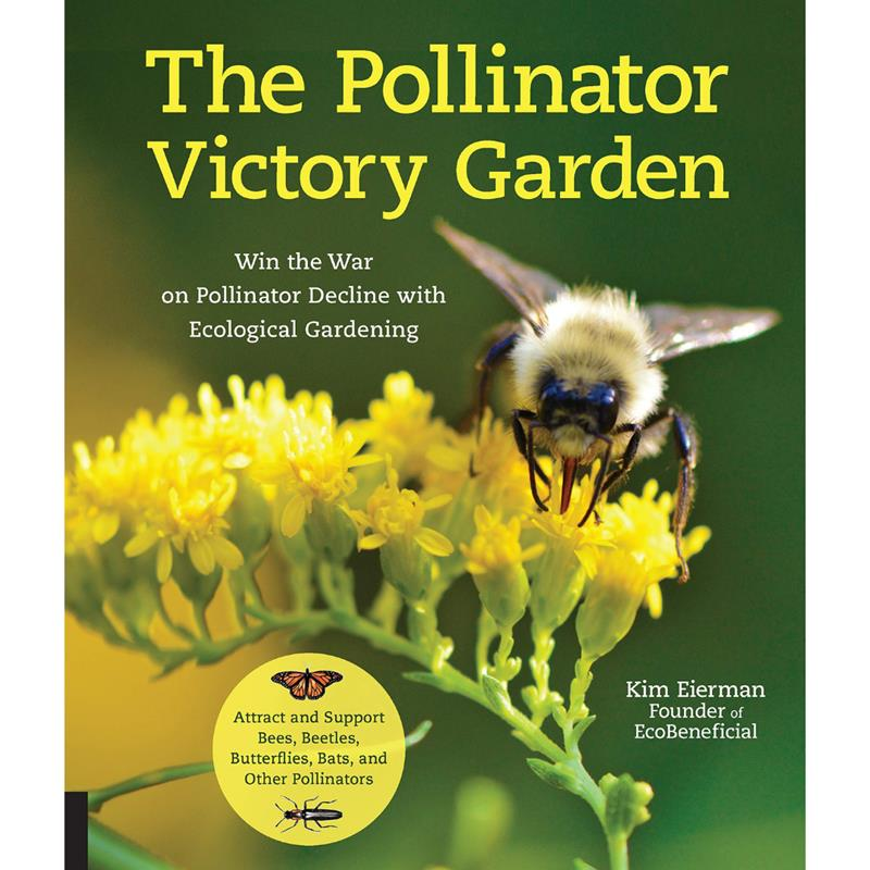 The Pollinator Victory Garden by Kim Eierman